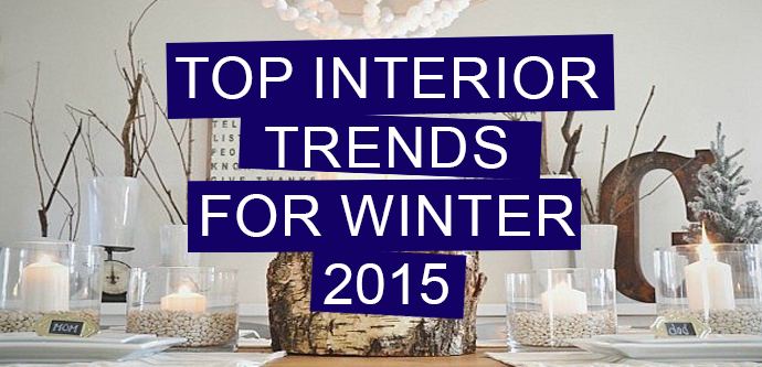 Top Interior Trends for Winter 2015